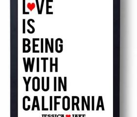 I Love You Engagement, Anniversary, Wedding Present Gift - Love is Being with You in California