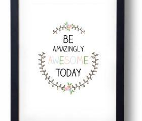 Be Awesome- Inspirational Quote-
