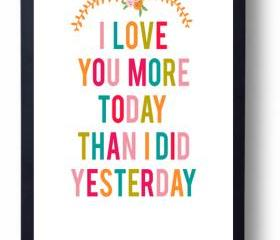 I Love You More Today than I did Yesterday